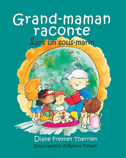 Grand-maman Raconte dans un sous-marin (vol 5) : Album jeunesse