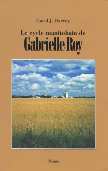 cycle manitobain de Gabrielle Roy, Le : Essai