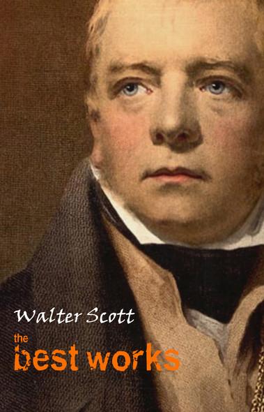 Walter Scott: The Best Works