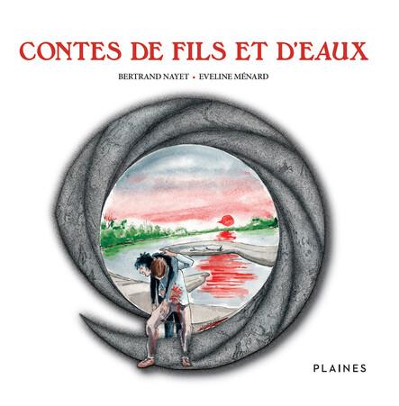 Contes de fils et d'eaux : Recueil de contes, pour tout âge