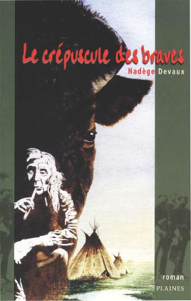 crépuscule des braves, Le : Roman