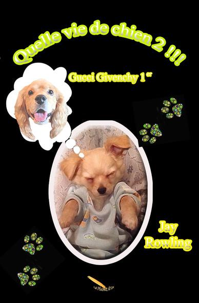 Quelle vie de chien 2 : Gucci Givenchy 1er