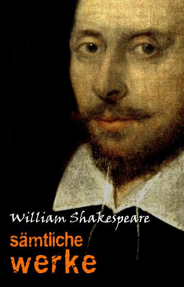 William Shakespeare: Sämtliche Werke