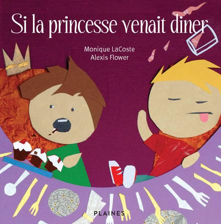 Si la princesse venait diner : Album jeunesse, à partir de 4 ans