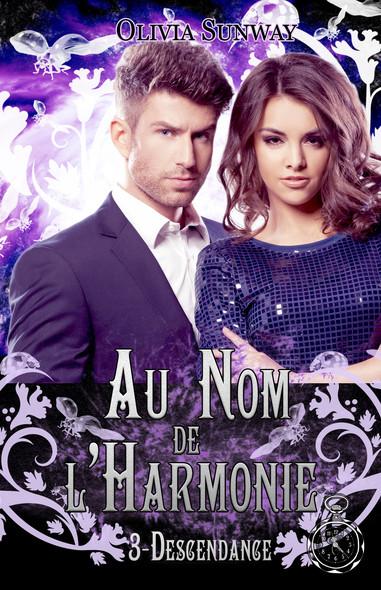Au Nom de l'Harmonie, tome 3 : Descendance : Romance paranormale - fantasy urbaine - bit lit