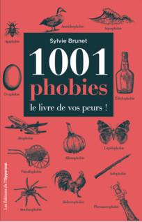 1001 phobies - Le livre de vos peurs ! | Brunet, Sylvie