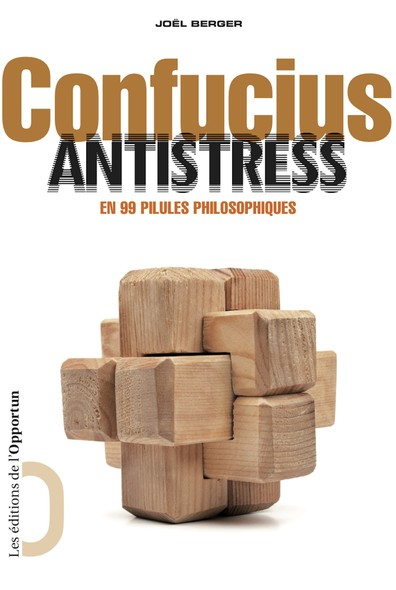 Confucius antistress - En 99 pilules philosophiques