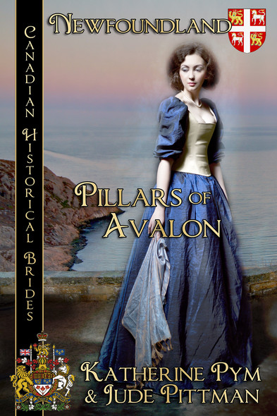 Pillars of Avalon : Canadian Historical Brides