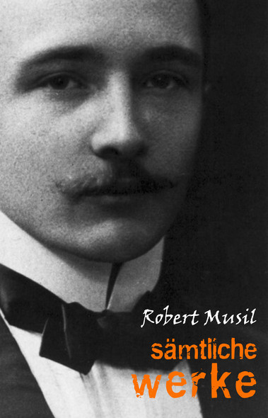 Robert Musil: Sämtliche Werke