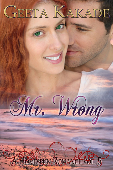 Mr Wrong : A Homespun Romance