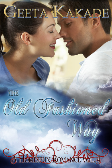 The Old Fashioned Way : A Homespun Romance