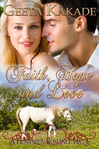 Faith, Hope and Love : A Homespun Romance