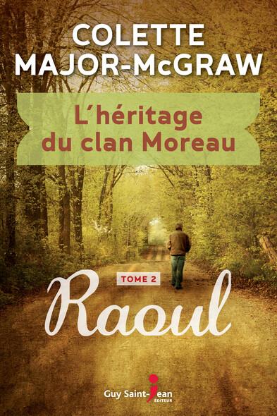 L'héritage du clan Moreau, tome 2 : Raoul
