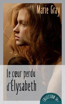 Le coeur perdu d'Élysabeth | Marie Gray