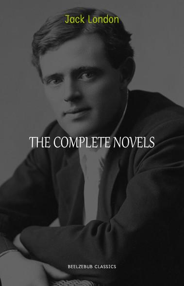 Jack London: The Complete Novels