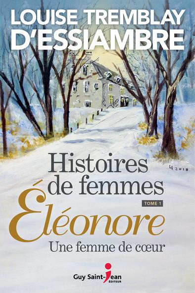 Histoires de femmes, tome 1 : Éléonore, une femme de coeur