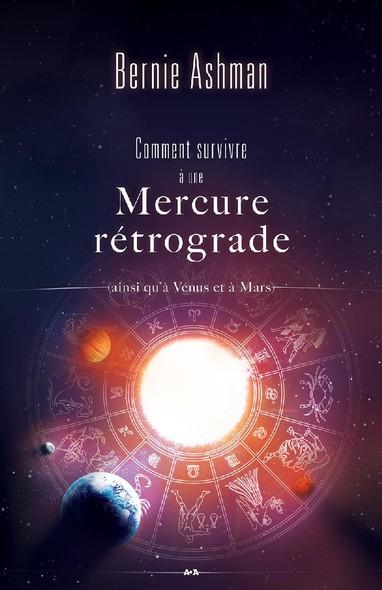 Comment survivre à une Mercure rétrograde : (ainsi qu'à Vénus et à Mars)