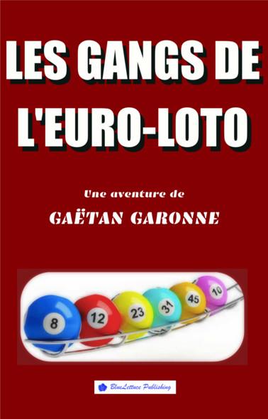 Les gangs de l'Euro-loto
