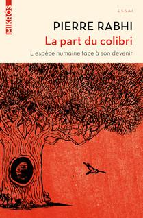 La part du colibri | Pierre, Rabhi