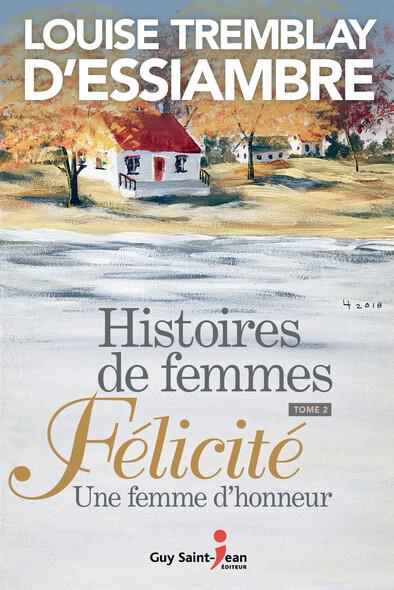 Histoires de femmes, tome 2 : Félicité. Une femme d'honneur