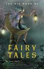 The Big Book of Fairy Tales (1500+ fairy tales: Cinderella, Rapunzel, The Sleeping Beauty, The Ugly Ducking, The Little Mermaid, Beauty and the Beast, Aladdin and the Wonderful Lamp, The Happy Prince...) (Kathartika™ Classics)
