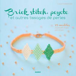 Brick stitch, peyote et autres tissages de perles : 15 modèles expliqués étape par étape | Lucie Fossemalle