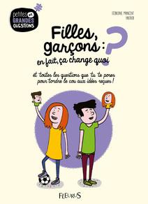 Filles, garçons : en fait, ça change quoi ? : Et toutes les questions que tu te poses pour tordre le cou aux idées reçues ! | Maincent, Géraldine