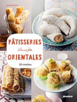 Pâtisseries orientales : 50 recettes | Anne-Cécile Bretin