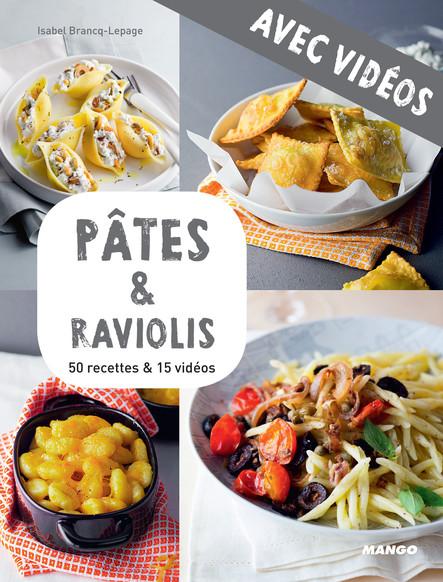Pâtes & raviolis - Avec vidéos : 50 recettes & 15 vidéos