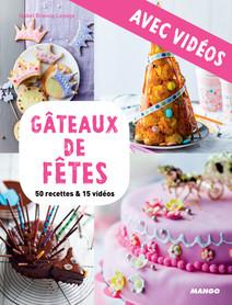 Gâteaux de fêtes - avec vidéos : 50 recettes & 15 vidéos | Camille, Sourbier