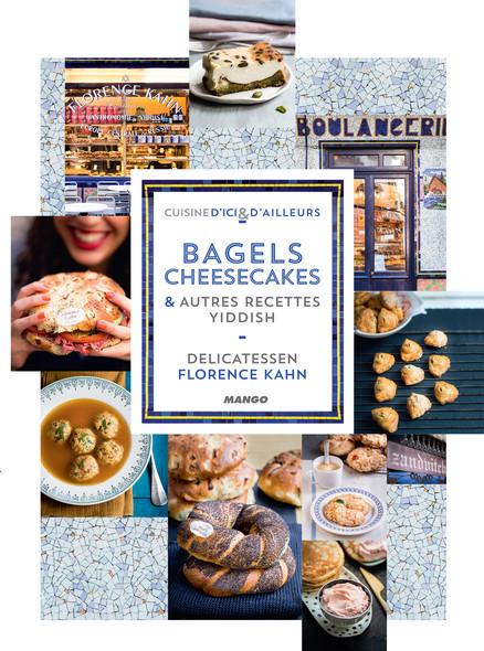 Bagels, cheesecakes et autres recettes Yiddish : Delicatessen