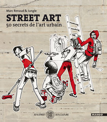 Street Art : 50 secrets de l'art urbain | Jungle