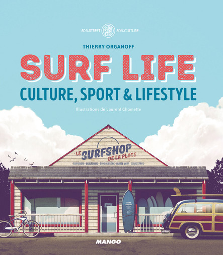 Surf Life : Culture, sport & lifestyle
