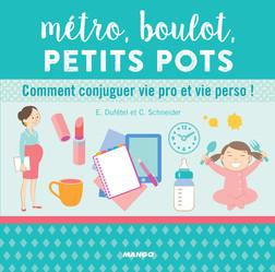 Métro, boulot, petits pots : Comment conjuguer vie pro et vie perso ! | Estelle Dufétel