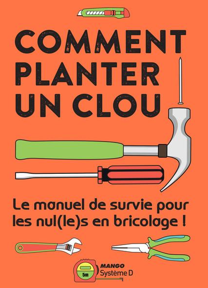 Comment planter un clou : Le manuel de survie pour les nul(le)s en bricolage !