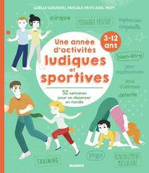 Une année d'activités ludiques et sportives (3-12 ans) : 52 semaines pour se dépenser en famille | Gouriou, Gaëlle