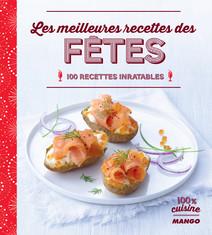Les meilleures recettes des fêtes : 100 recettes imbatables | Schmitt, Franck
