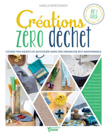 Créations zéro déchet : Cousez vos objets du quotidien dans une démarche éco-responsable | Binet-Dézert, Camille