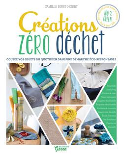 Créations zéro déchet : Cousez vos objets du quotidien dans une démarche éco-responsable | Camille Binet-Dézert