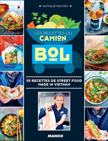 Les recettes du Camion Bol : 50 recettes de street food made in Vietnam