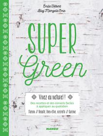 Super Green : Maison, beauté, bien-être, cosméto, cuisine | Hébert, Émilie