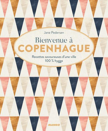 Bienvenue à Copenhague : Recettes savoureuses d'une ville 100 % hygge