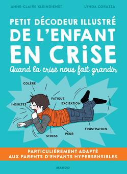 Petit décodeur illustré de l'enfant en crise : Quand la crise nous fait grandir | Anne-Claire Kleindienst