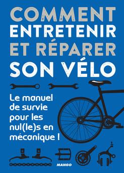 Comment entretenir et réparer son vélo : Le manuel de survie pour les nul(le)s en mécanique ! | Romain Puissieux