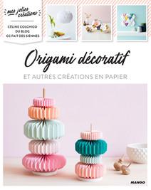 Origami décoratif : et autres créations en papier | Colchico, Céline