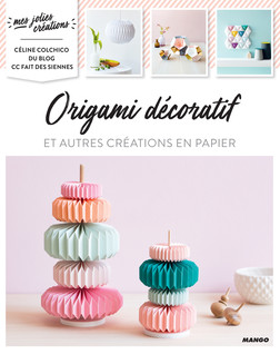Origami décoratif : et autres créations en papier | Céline Colchico