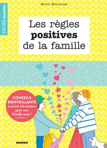 Les règles positives de la famille : Conseils bienveillants à suivre à la maison pour une famille unie ! | McGuinness, Marion