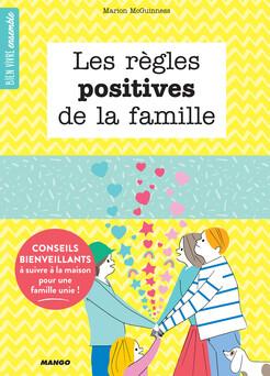 Les règles positives de la famille : Conseils bienveillants à suivre à la maison pour une famille unie ! | Marion McGuinness