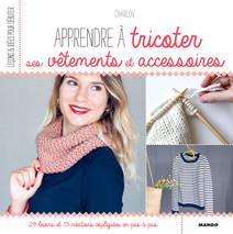 Apprendre à tricoter ses vêtements et accessoires : 29 leçons et 13 créations expliquées en pas à pas | Charlov