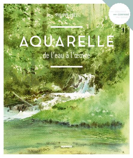 Aquarelle, de l'eau à l'œuvre